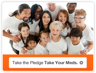 Take the Pledge.  Take Your Meds.